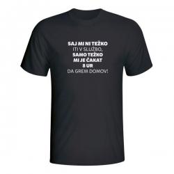 Moška majica Saj mi ni težko iti v službo