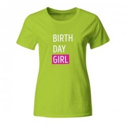 Ženska majica za rojstni dan Birth day girl