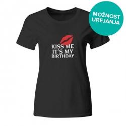 Ženska majica Kiss me it's my birthday