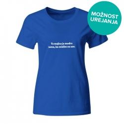 Ženska majica Ta majica je modra samo, ko mislim na sex