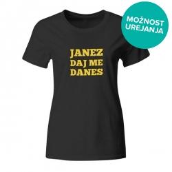 Ženska majica Janez daj me danes
