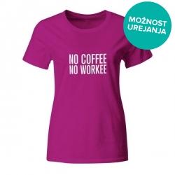 Ženska majica No Coffee No Workee