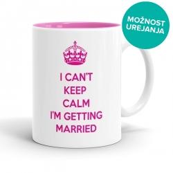 Skodelica I can't keep calm I'm getting married
