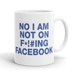 No I'm not on Facebook