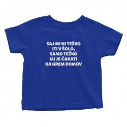 Otroška majica Saj mi ni težko iti v šolo