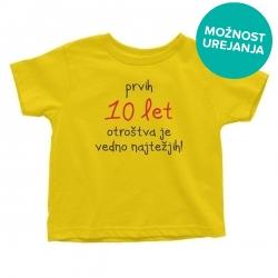 Otroška majica Prvih 10 let otroštva je vedno najtežjih