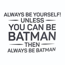 Avto nalepka Always be yourself batman