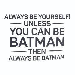 Avto nalepka Always be yourself batman