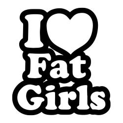 I love fat girls nalepka za avto