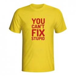 Moška majica You can't fix stupid