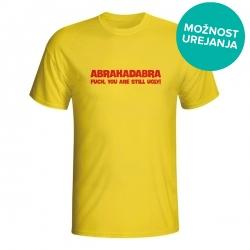 Moška majica Abrakadabra, Fuck You Are Still Ugly!