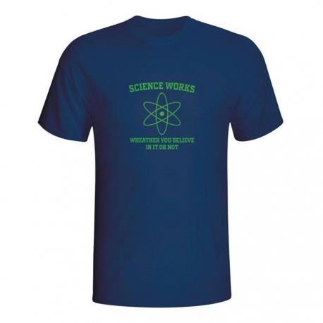 Moška majica Science works wheather you believe it or not